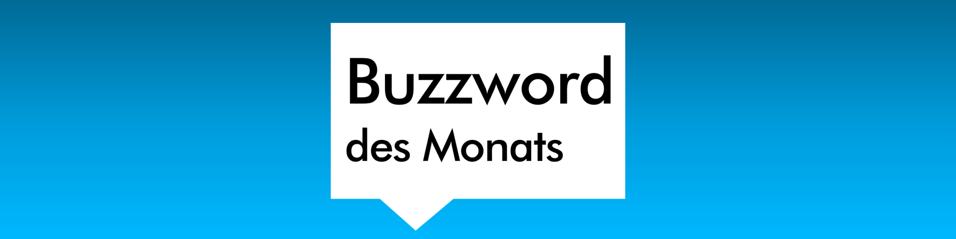 Titelbild für die Kategorie Buzzword des Monats